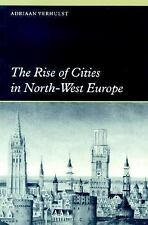 The Rise of Cities in North-West Europe (Themes in International Urban History),