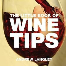 """The Little Book of Wine Tips (Little Books of Tips) Andrew Langley """"AS NEW"""" Book"""