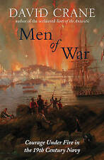 Men of War: The Changing Face of Heroism in the 19th Century Navy by David...