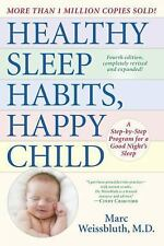 Healthy Sleep Habits, Happy Child : A Step-by-Step Program for a Good Night's...