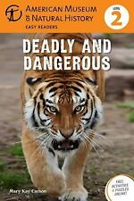 Deadly and Dangerous: (Level 2) (Amer Museum of Nat History Easy Readers)