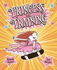 Princess in Training by Tammi Sauer (2012, Picture Book)