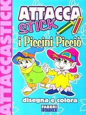 Attacca stick. i Piccini Picciò - Album da colorare con adesivi - Fabbri Editori