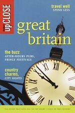 Fodor's upCLOSE Great Britain, 2nd Edition: The Guide that Gets You to the Heart