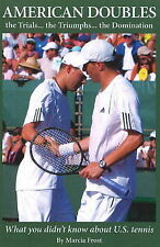 American Doubles The Trials... The Triumphs... The Domination: What You Didn'T K