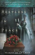 Restless in Peace New Book True Stories Psychic Mortician encounters with spirit