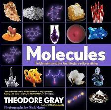 Molecules The Elements and the Architecture of Everything by Theodore Gray...