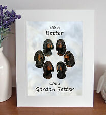 "Gordon Setter 'Life is Better' 10"" x 8"" Mounted Print Picture Image Fun Gift"