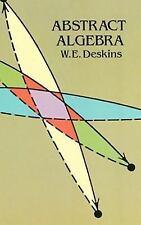 Dover Books on Mathematics: Abstract Algebra by W. E. Deskins (1996,...