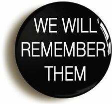 WE WILL REMEMBER THEM BADGE BUTTON PIN (1inch/25mm diamtr) POPPY ARMISTICE DAY