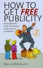 How to Get Free Publicity: A Handbook for Small Businesses, Clubs, Schools or Ch