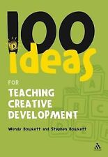100 Ideas for Teaching Creative Development (100 Ideas For The Early Years)