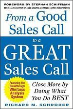 From a Good Sales Call to a Great Sales Call: Close More by Doing What You Do B
