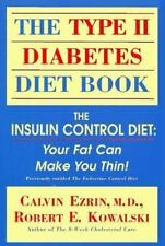 The Type II Diabetes Diet Book - The Insulin Control Diet: Your Fat Can Make You