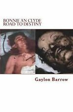 Bonnie an Clyde Road to Destiny : A Highway to Hell. Genealogy of Clyde...