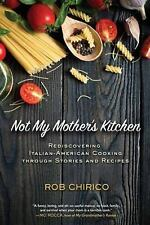 Escape from an Italian-American Kitchen by Rob Chirico (2016, Hardcover)