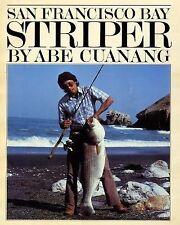 San Francisco Bay Striper by Abe Cuanang (2011, Paperback)