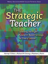 The Strategic Teacher: Selecting the Right Research-Based Strategy for Every Les