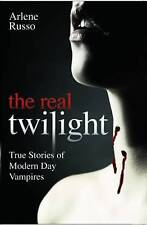 The Real Twilight True Stories of Modern Day Vampires NEW BOOK by Arlene Russo..
