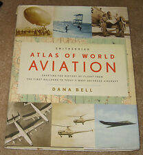 Smithsonian Atlas of World Aviation Charting the History of Flight from the Firs