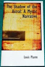 LOUIS PLANTE, The Shadow of the Astral: A Mystic Narrative, PB (REPRINT)