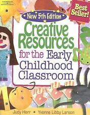Creative Resources for the Early Childhood Classroom, Judy Herr, Yvonne R. Libby