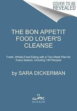 The Bon Appetit Food Lover's Cleanse : Fresh, Whole-Food Eating with a...