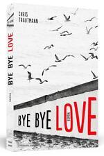 BYE BYE LOVE Aufwühlend und mitreißend, über die Liebe und Schmerz, Trautmann