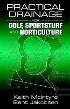 Practical Drainage for Golf, Sportsturf and Horticulture by Keith McIntyre...