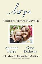 Hope : A Memoir of Survival in Cleveland - Gina DeJesus & Amanda Berry HC/DJ