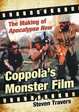 Coppola's Monster Film : The Making of Apocalypse Now by Steven Travers...