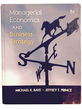 MANAGERIAL ECONOMICS AND BUSINESS STRATEGY 8E - BAYE, PRINCE