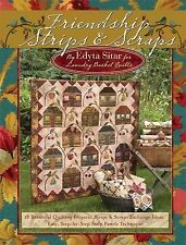 Friendship Strips & Scraps : 18 Beautiful Quilting Projects, Strips & Scraps...