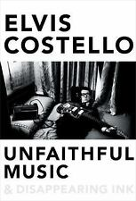 ELVIS COSTELLO SIGNED - Unfaithful Music & Disappearing Ink First Hardcover NEW