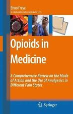 Opioids in Medicine: A comprehensive review on the mode of action and the use of