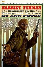 Harriet Tubman: Conductor on the Underground Railroad by Ann Petry,