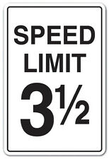 SPEED LIMIT 3-1-2 Novelty Sign driving traffic vehicle car joke parking gift