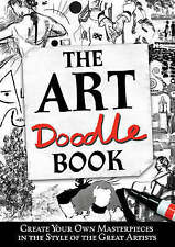 The Art Doodle Book: Create Your Own Masterpieces in t