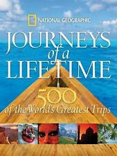 Journeys of a Lifetime: 500 of the World's Greatest Trips National Geographic Bo