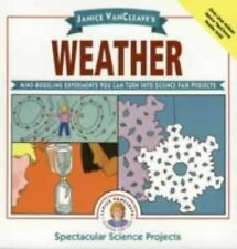 Spectacular Science Project: Weather : Mind-Boggling Experiments You Can Turn...