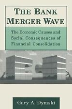 The Bank Merger Wave: The Economic Causes and Social Consequences of Financial C