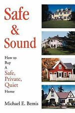 Safe & Sound: How to Buy A Safe, Private, Quiet Home-ExLibrary