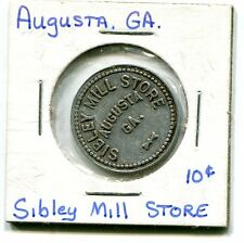 SIBLEY MILL STORE AUGUSTA GA GOOD FOR 10 C IN TRADE AL 24 MM ATLANTA SAVANNAH