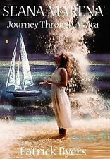 Seana Marena : Journey Through Africa by Patrick Byers (2006, Hardcover)