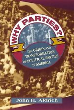 Why Parties?: The Origin and Transformation of Political Parties in America (Ame