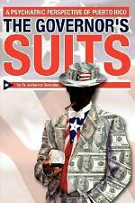 The Governor's Suits : A Psychiatric Perspective of Puerto Rico by Guillermo...