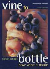 Vine to Bottle - How Wine is Made,VERYGOOD Book