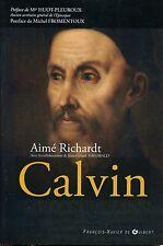 aime RICHARDT / CALVIN.Vie de Calvin ,les querelles religieuses  de la reforme