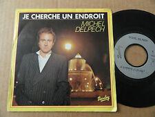"""DISQUE 45T DE MICHEL DELPECH  """" JE CHERCHE UN ENDROIT """""""