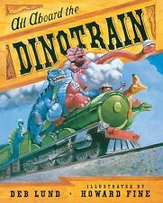 All Aboard the Dinotrain Deb Lund Hardcover